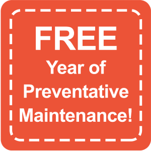 FREE Year of Preventative Maintenance!