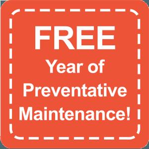 FREE Year of Preventative Maintenance!
